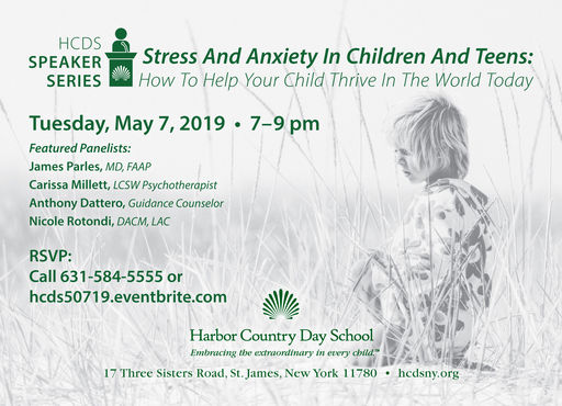 Harbor Speaker Series Event May 7, 2019 - Stress and Anxiety in Children and Teens: How to Help Your Child Thrive in the World Today